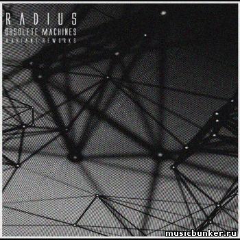 Radius - Obsolete Machines [Variant Reworks] (2018) - 12